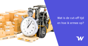 Wat is de cut-off tijd?