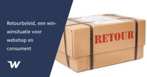 Retourbeleid, een win-winsituatie voor webshop en consument
