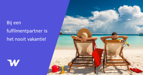 Bij een fulfilmentpartner is het nooit vakantie!