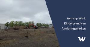 Webship Werf – einde grond- en funderingswerken
